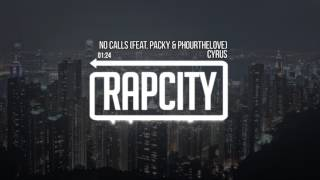 Cyrus - No Calls (feat. Packy & Phourthelove)