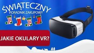 Jakie Gogle VR - Propozycje Okularów Virtual Reality