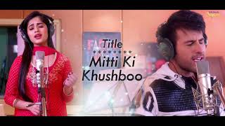 Tu Aashiqui new song mitti ki Khushboo Rithvik Arora and Jannat zubair Rahmani