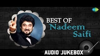 Best of Nadeem Saifi | HD Songs Jukebox