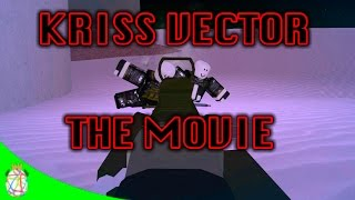 KRISS VECTOR: THE MOVIE (Meme)