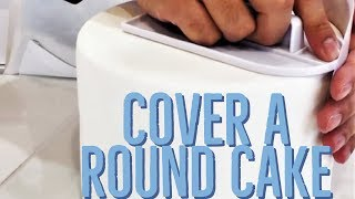Cake! TV: Cover a Round Cake With Fondant using a Cake Smoother for Beginners