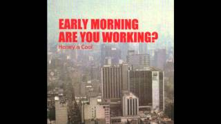 Honey is Cool - Early Morning Are You Working? (HQ) Full Album