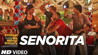 'Senorita' (Official video song) 'Zindagi Na Milegi Dobara'