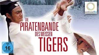 Die Piratenbande des weißen Tigers (Martial-Arts ganzer Film in voller länge Deutsch)