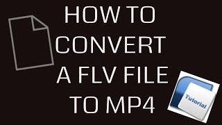 FLV to MP4 conversion TUTORIAL NO downloads FREE