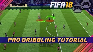 FIFA 18 PRO DRIBBLING TUTORIAL - MASTER THE BEST DRIBBLING IN FIFA 18 !!! TIPS & TRICKS