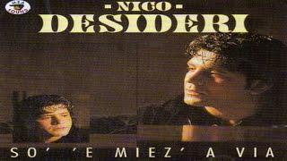 Nico Desideri - So' 'e miez' a via [full album]