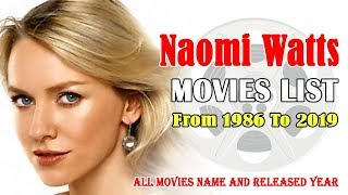 Naomi Watts Movies List 1986-2019 ( Global Celebrity )