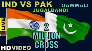 IND VS PAK || Sufi Qawwali || Tabla Jugalbandi || FullHD Video 2017