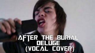 After The Burial - Deluge (Vocal Cover)