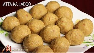 Atta Ka Ladoo - Indian Dessert, Recipe by Manjula