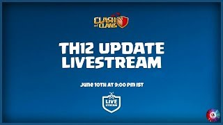Clash of Clans - Town Hall 12 UPDATE LIVE🔴