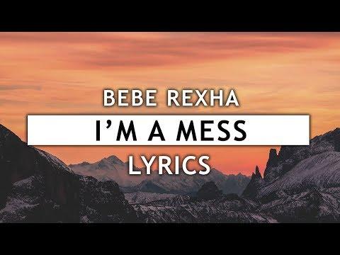 Bebe Rexha - I'm a Mess (Lyrics)