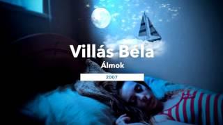 Villás Béla - Álmok 2007.