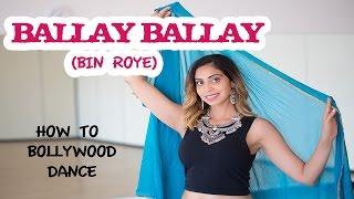 Ballay Ballay | Bin Roye - The Drama | Bollywood/Lollywood Dance Tutorial | Mahira Khan