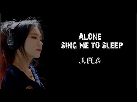 Lyrics J Fla Alone Sing Me To Sleep Mashup