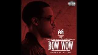 Bow Wow - Drank In My Cup (Freestyle)(NEW 2012!!)