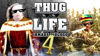 Thug Life Irmãos Piologo #4