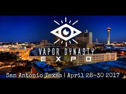 Vapor Dynasty Expo in San Antonio,TX  - April 28-30,2017 - I'm going!