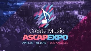 "ASCAP ""I Create Music"" EXPO // April 28 - 30, 2016 // Boost Your Music Career"