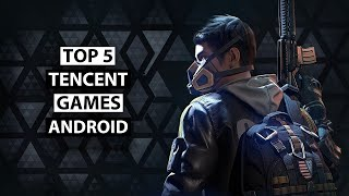 Top 5 New TENCENT Games For Android 2019 | Tencent Upcoming Projects For Mobile