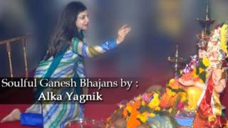 Soulful Ganesh Bhajans • Alka Yagnik • A Golden Collection