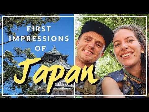 Our First Day in Japan Visiting Osaka First Impressions