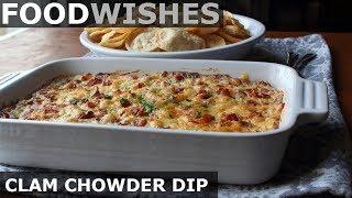 New England Clam Chowder Dip - Food Wishes - Football Food