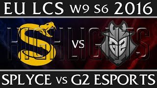 Splyce vs G2 Esports Highlights   EU LCS Week 9 Day 1 Spring 2016 S6   SPY vs G2