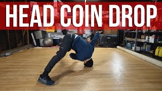 How To Breakdance | Head Coin Drop