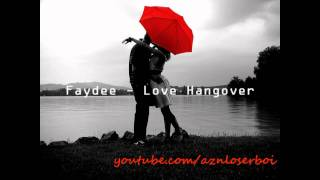 ♫ Faydee - Love Hangover (Prod By Faydee Divy Pota) ♫