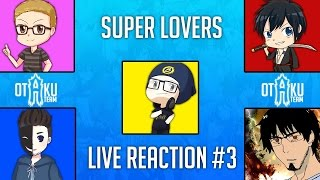 Otaku A Team: Super Lovers Episode 3 Live Reaction/Review SUPER LOVERS(スーパーラヴァーズ)