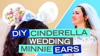Cinderella Wedding Minnie Ears DIY | Disney Style