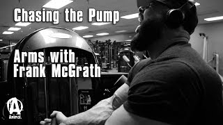 Chasing The Pump | Arms with Frank McGrath