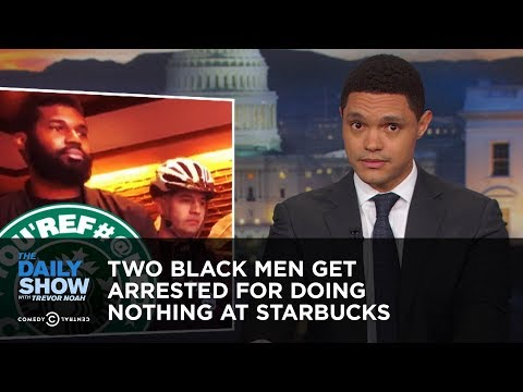 Xxx Mp4 Two Black Men Get Arrested For Doing Nothing At Starbucks The Daily Show 3gp Sex