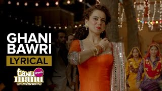 Ghani Bawri (Lyrical Full Song) | Tanu Weds Manu Returns | Kangana Ranaut & R. Madhavan