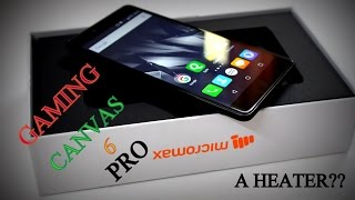 Gaming Review | Micromax Canvas 6 Pro | Heater or Cooker ?? | Hindi