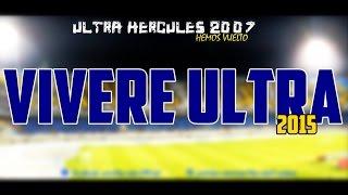 ULTRA HERCULES 2007 - VIVERE ULTRA ( VOICE HQ l صوت بجودة عالية l Officiel 2015)
