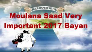 Moulana Saad Very Important 2017 Bayan About Markaz Situation