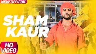 Sham Kaur Full Song | Big Daddy | Mohd. Nazim | Sabby Suri | Jaggi Sidhu | Releasing on 21st April