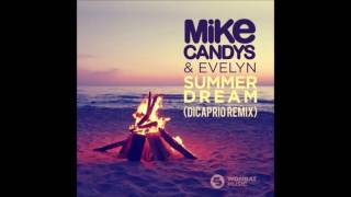 Mike Candys & Evelyn - Summer Dream (DiCaprio Remix)