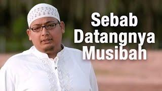 Renungan Islam: Sebab Datangnya Musibah - Ustadz Rizki Baswedan