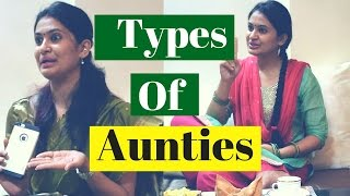 Types Of Aunties | Indian aunties | Captain Nick |