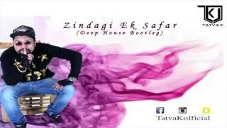 Zindagi Ek Safar - TaTvA K Refix (Deep House Bootleg)