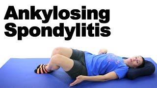 Ankylosing Spondylitis Stretches & Exercises - Ask Doctor Jo