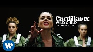 Cardiknox - Wild Child [Official Music Video]