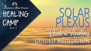 Solar Plexus Chakra Healing Guided Meditation | Healing Camp #3