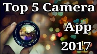 Top 5 Best Camera App For Android 2017 |Best Camera App |Best Android Camera