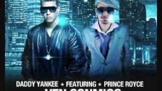 Ven Conmigo, Daddy Yankee Ft. Prince Royal ( Letra en la desripcion )